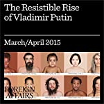 The Resistible Rise of Vladimir Putin | Stephen Kotkin
