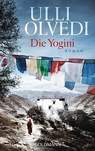 Die Yogini: Roman Taschenbuch – 19. November 2018 Ulli Olvedi Goldmann Verlag 3442222508 Tibet