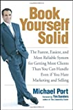 img - for By Michael Port Book Yourself Solid: The Fastest, Easiest, and Most Reliable System for Getting More Clients Than Yo (1st Edition) book / textbook / text book