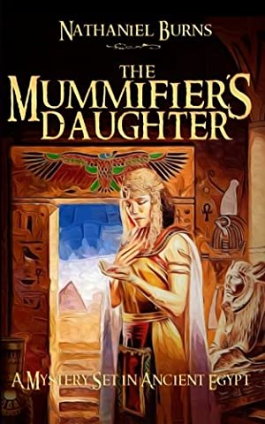 The Mummifier's Daughter: A Mystery Set in Ancient Egypt (Volume 1) - Goldstone Set