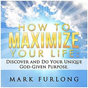 How to Maximize Your Life Audiobook