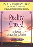Reality Check! The Law of Attraction In Action, Episode III