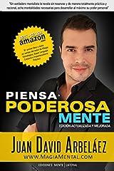 Piensa Poderosamente: 8 Mentalidades para empoderarse y desarrollar al máximo su poder personal (Spanish Edition) Paperback