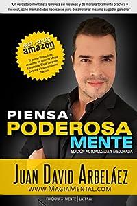 Piensa Poderosamente: 8 Mentalidades para empoderarse y desarrollar al máximo su poder personal (Spanish Edition)