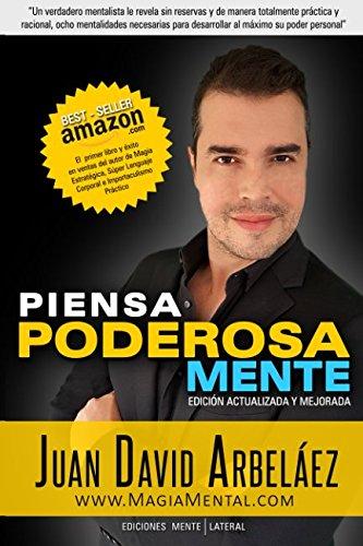 Piensa Poderosamente: 8 Mentalidades para empoderarse y desarrollar al maximo su poder personal (Spanish Edition) [Juan David Arbelaez] (Tapa Blanda)