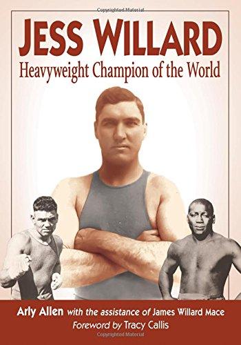 Jess Willard: Heavyweight Champion of the World (1915-1919) pdf epub