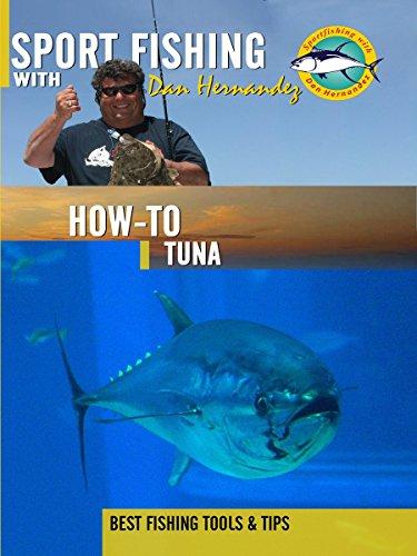 Sport Fishing with Dan Hernandez - How To Tuna