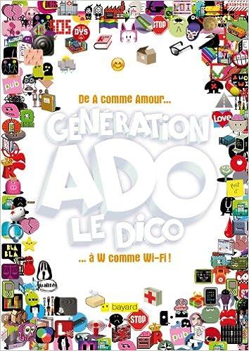 Lire un Génération Ado le dico - de A comme amour.... à W pdf epub