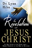 The Revelation of Jesus Christ, Lynn Hiles, 0768424356