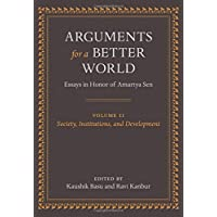 Arguments for a Better World: Essays in Honor of Amartya Sen: Volume II: Society, Institutions, and Development: 2