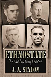 Ethnostate: Third Reich Race Theory & Relations by J. A. Sexton (2015-07-15)