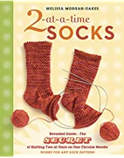 2-at-a-Time Socks: Revealed Inside. . . The Secret of Knitting Two at Once on One Circular Needle Works for any Sock Pattern!