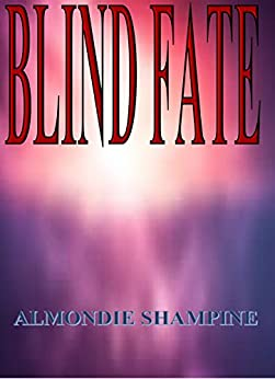 BLIND FATE by [Shampine, Almondie]