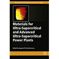 Materials for Ultra-Supercritical and Advanced Ultra-Supercritical Power Plants...