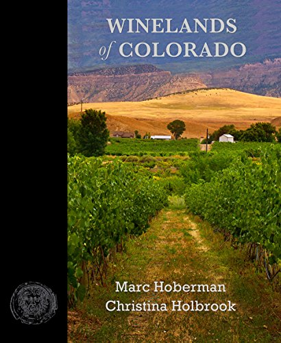 Winelands of Colorado by Marc Hoberman, Christina Holbrook