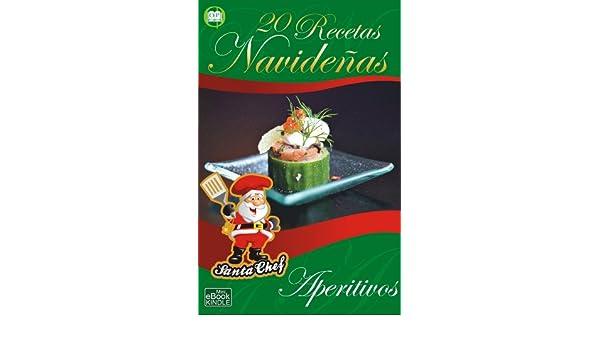 20 RECETAS NAVIDEÑAS - Aperitivos (Colección Santa Chef nº 4) (Spanish Edition) - Kindle edition by Mariano Orzola. Cookbooks, Food & Wine Kindle eBooks ...