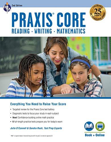 Praxis Core Academic Skills for Educators, 2nd Ed.: Reading (5712), Writing (5722), Mathematics (5732) Book + Online (PRAXIS Teacher Certification Test Prep) (Core Academic Skills For Educators Practice Test)