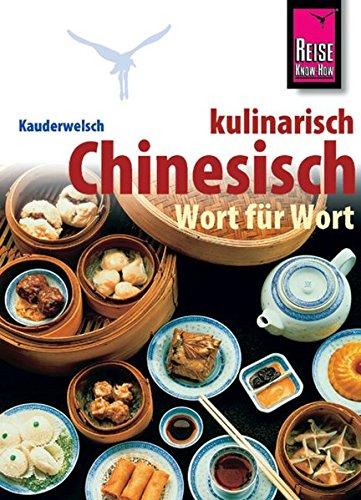 Reise Know-How Sprachführer Chinesisch kulinarisch: Kauderwelsch-Band 158