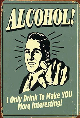 Cartel de Chapa genérico, 20 x 30 cm, Alcohol I Only Drink ...