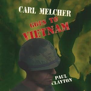 Carl Melcher Goes to Vietnam Audiobook