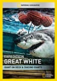 Expedition Great White: Giant On Deck & Chasing Giants