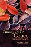 Tuning In To Grace: The Quest for God (Cistercian Studies)