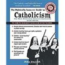 The Politically Incorrect Guide to Catholicism (The Politically Incorrect Guides)