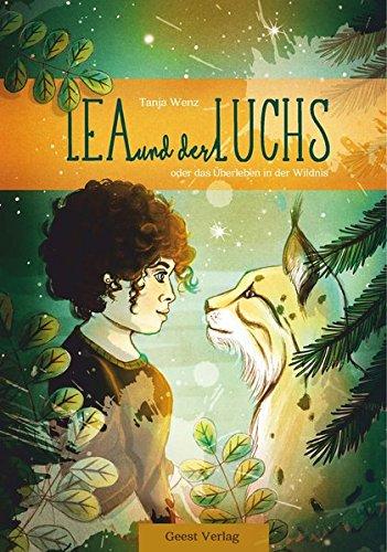 Lea und der Luchs: oder das Überleben in der Wildnis