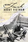 Being Frank About Vietnam: A Marine Platoon Commanders Experience