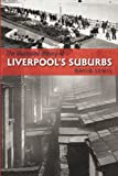 The Illustrated History of Liverpool's Suburbs
