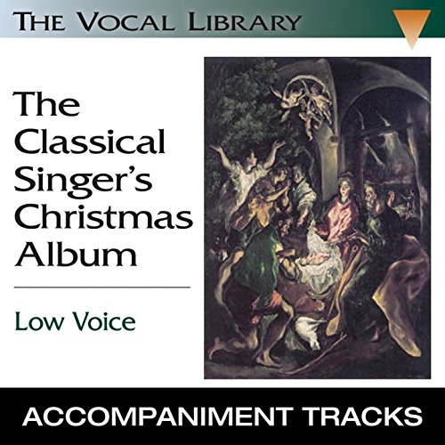 Christmas Classical Singers Album (The Classical Singer's Christmas Album, Low Voice (Accompaniment Tracks))
