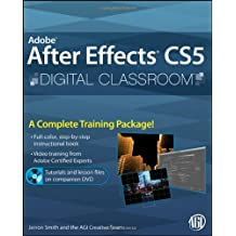 Adobe After Effects CS5 Digital Classroom, (Book and Video Training)