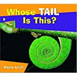 Whose Tail is This? (Whose? Animal Series)