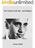 The Catcher in the Rye  - and Salinger