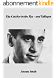 The Catcher in the Rye  - and Salinger (English Edition)