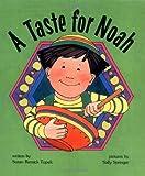 A Taste for Noah, Susan R. Topek, 0929371399