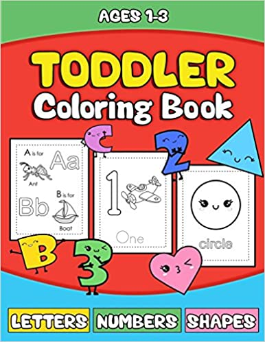 Preschooler Activity Book for Kids Age 1-3 for Boys andGirls Letters Numbers Shapes Toddler Coloring Book Fun Early Learning of the Alphabet Numbers and Shapes