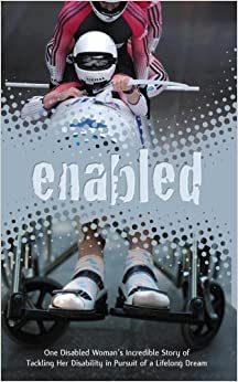 Enabled: One Disabled Woman's Incredible Story of Tackling Her Disability in Pursuit of a Lifelong Dream by Ruth Merry (2008-03-01)