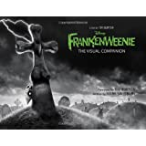 Frankenweenie: The Visual Companion (Featuring the motion picture directed by Tim Burton) (Disney Editions Deluxe (Film))