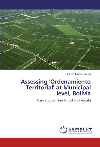 Assessing 'Ordenamiento Territorial' at Municipal level, Bolivia: Case studies: San Rafael and Punata