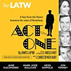 Act One: From the Autobiography by Moss Hart Hörspiel von James Lapine Gesprochen von: Paul Culos, Heidi Dippold, Jake Green, Jane Kaczmarek, Anna Mathias, Andre Sogliuzzo, Daniel David Stewart