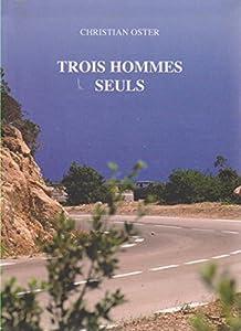 "Afficher ""Trois hommes seuls"""