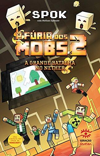 A Fúria dos Mobs. A Grande Batalha no Nether - 2 Volumes