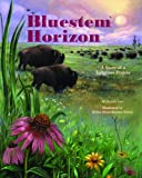 Bluestem Horizon: A Story of a Tallgrass Prairie - a Wild Habitats Book