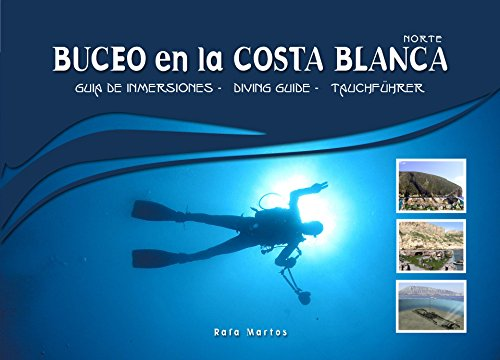 Buceo en la Costa Blanca: Costa Blanca Diving Guide (Spanish Edition) by [