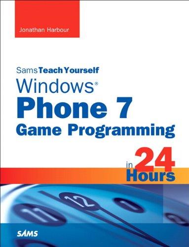 Sams Teach Yourself Windows Phone 7 Game Programming in 24 Hours: Sams Teac Your Wind Phon 7 (Teac Electronics)