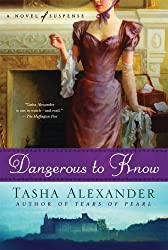 Dangerous to Know: A Novel of Suspense (Lady Emily Mysteries Book 5)