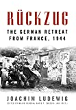 Image of Rückzug: The German Retreat from France, 1944 (Foreign Military Studies)