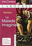 Le Malade Imaginaire (Petits Classiques Larousse Texte Integral) (French Edition) 0th Edition