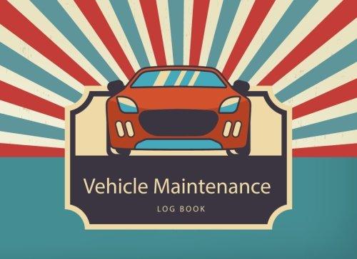 Download Vehicle Maintenance Log Book: Automotive Maintenance Record Book Car Repairs & Maintenance Log Book (Volume 1) pdf epub